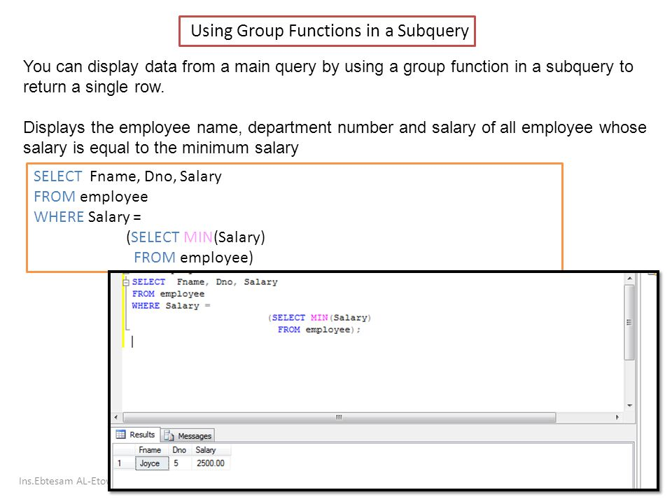 10 Using Group Functions in a Subquery You can display data from a main query by using a group function in a subquery to return a single row.