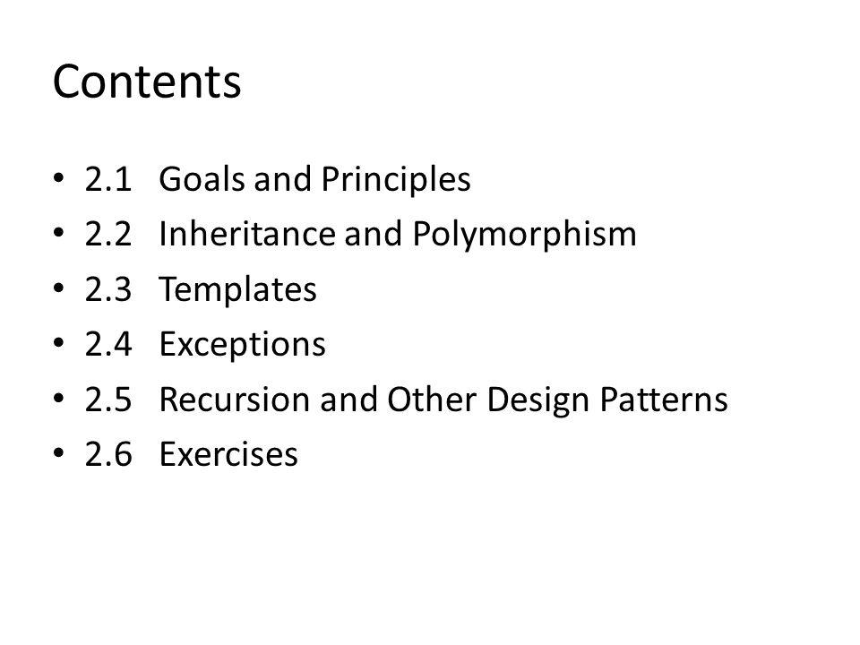 2.1 Goals and Principles Goals Robustness Adaptability Reusability Principles Abstraction Encapsulation Modularity