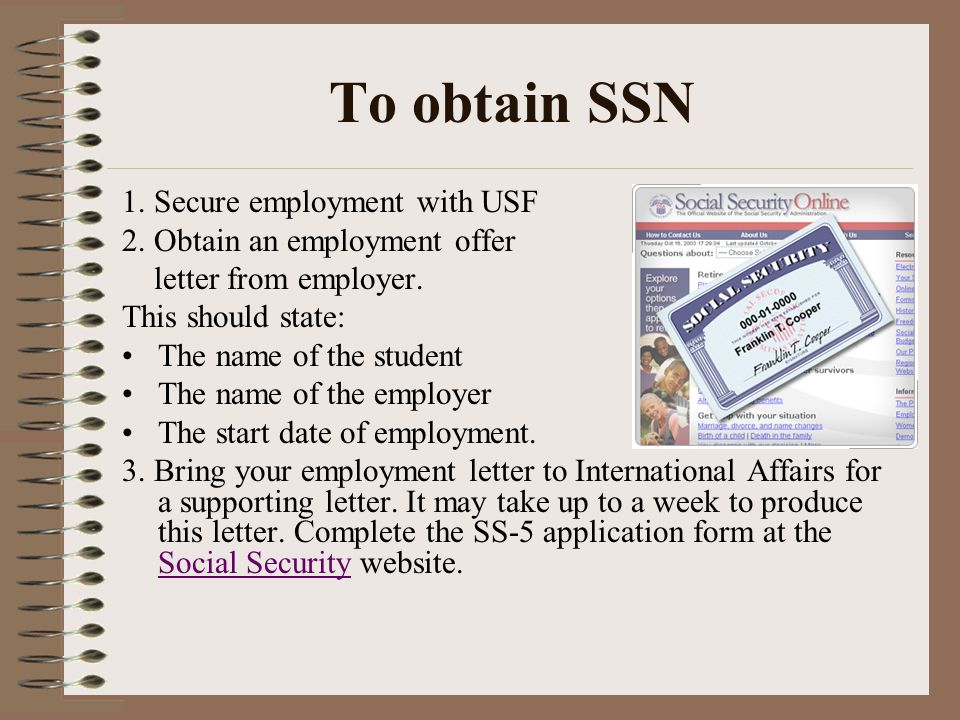 To obtain SSN 1. Secure employment with USF 2. Obtain an employment offer letter from employer.