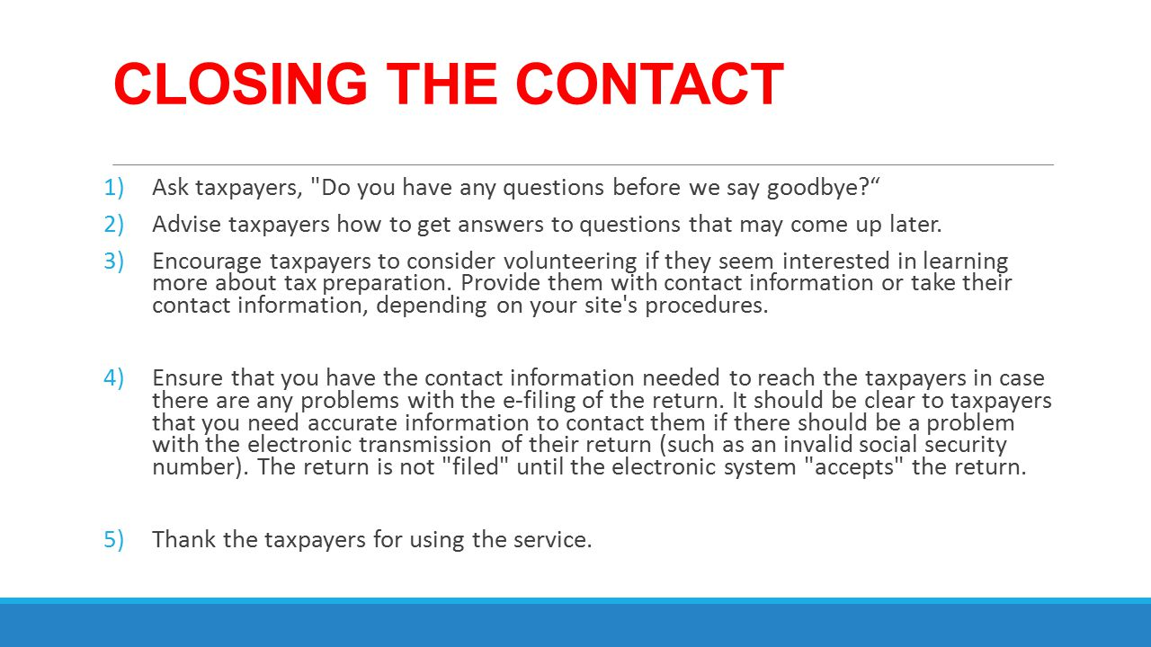CLOSING THE CONTACT 1)Ask taxpayers,