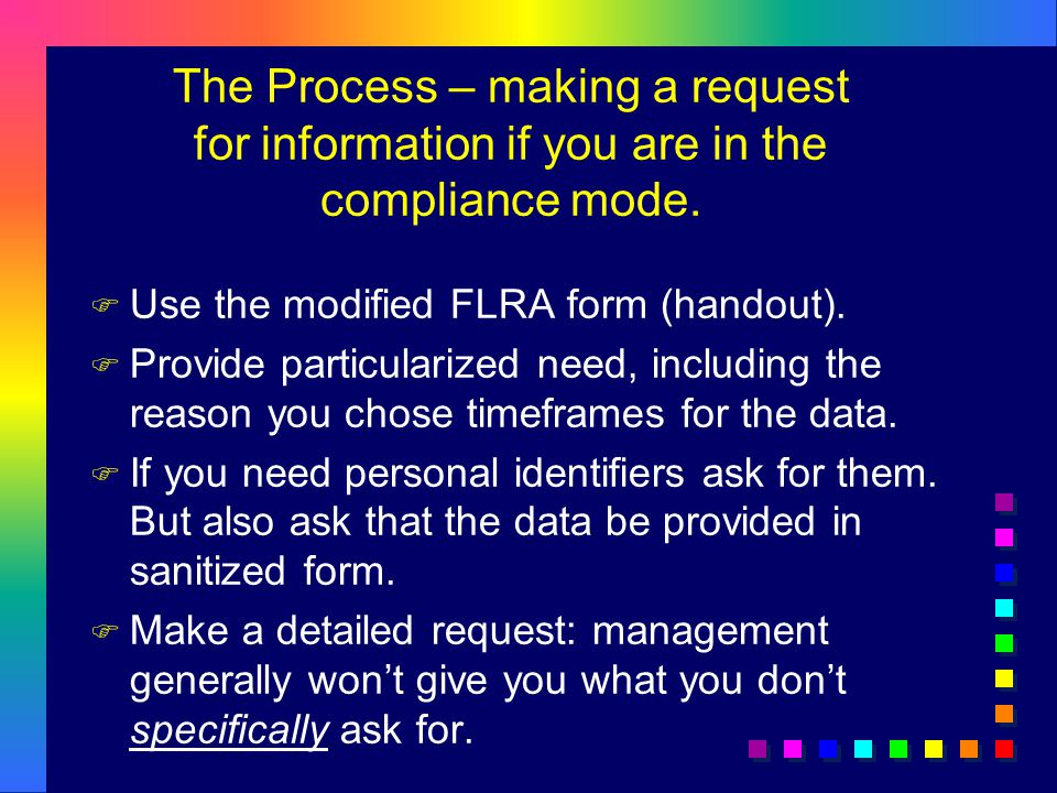 The Process – making a request for information if you are in the compliance mode.