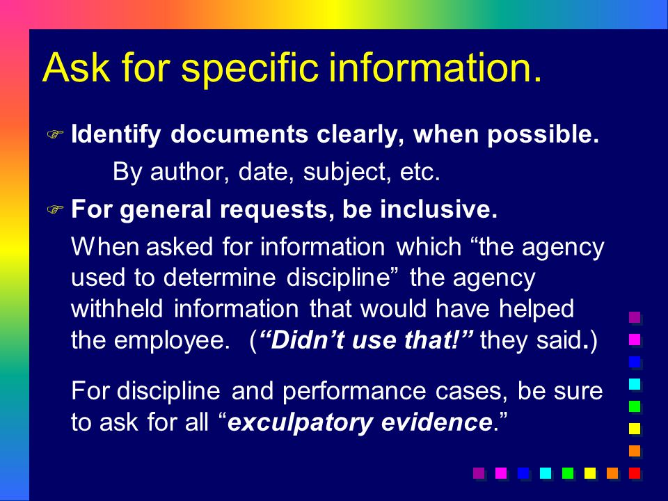 Ask for specific information.F Identify documents clearly, when possible.