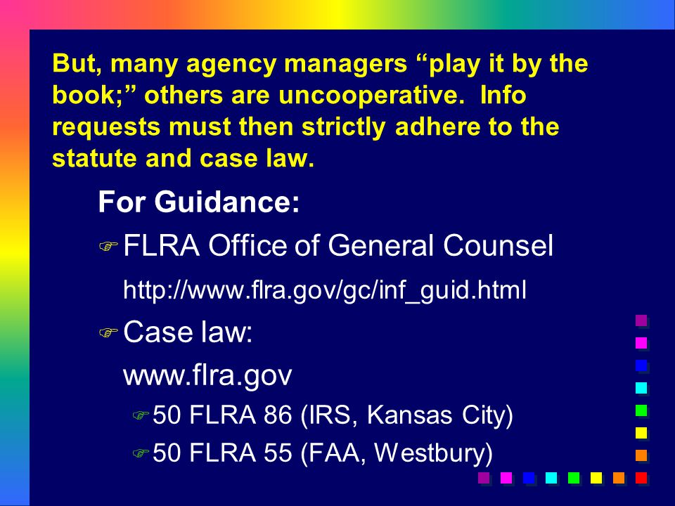 But, many agency managers play it by the book; others are uncooperative.