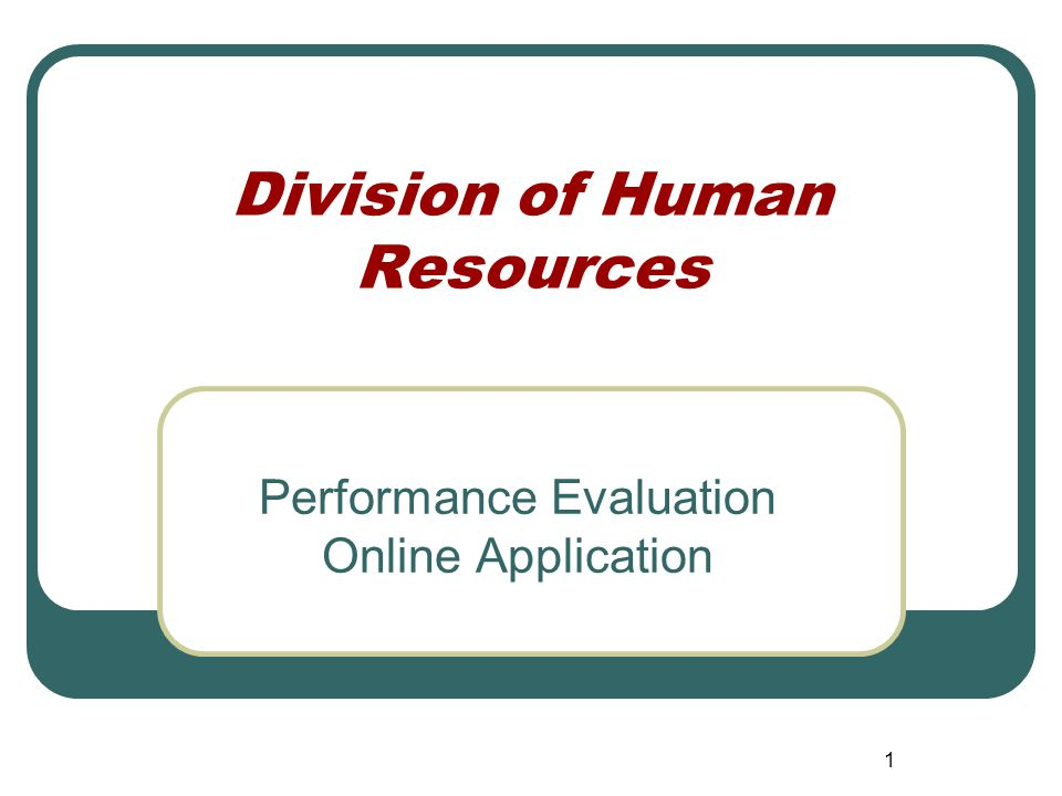 1 Division of Human Resources Performance Evaluation Online Application