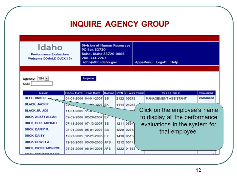 12 INQUIRE AGENCY GROUP Click on the employee's name to display all the performance evaluations in the system for that employee.