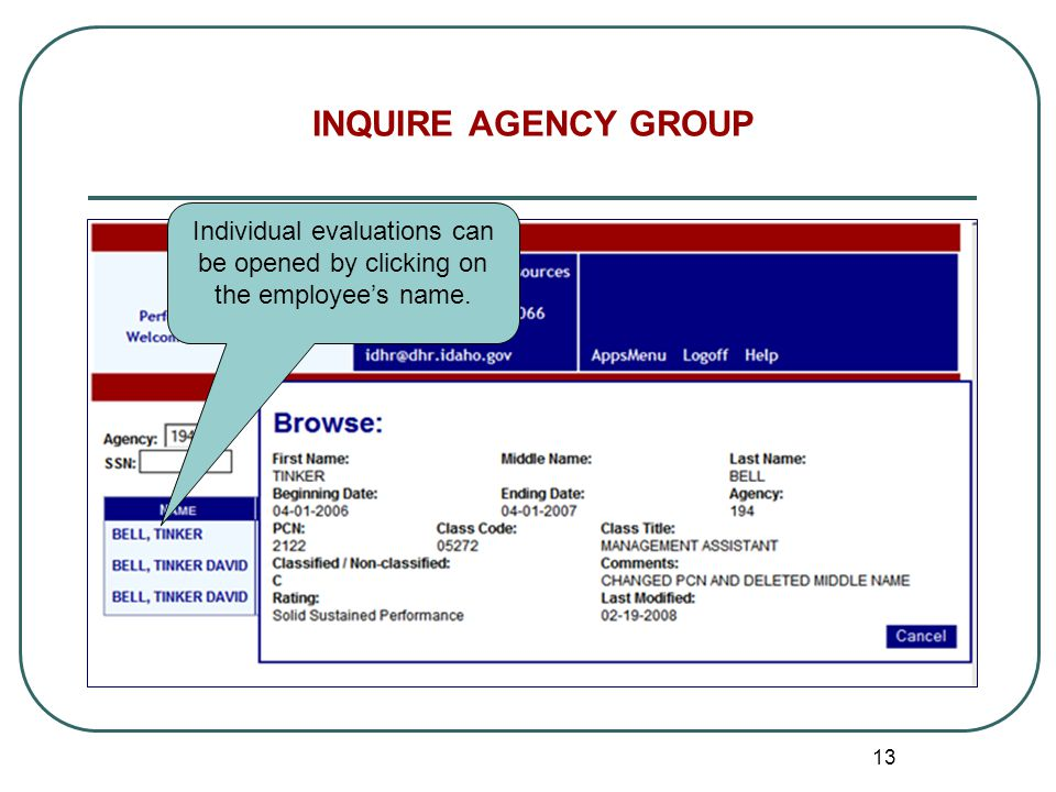 13 INQUIRE AGENCY GROUP Individual evaluations can be opened by clicking on the employee's name.