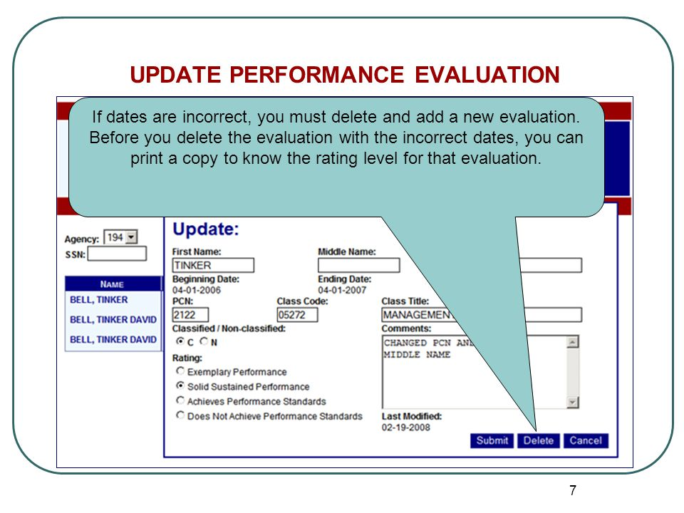 7 UPDATE PERFORMANCE EVALUATION If dates are incorrect, you must delete and add a new evaluation.