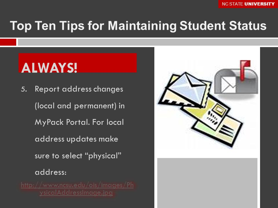 ALWAYS. Top Ten Tips for Maintaining Student Status 5.