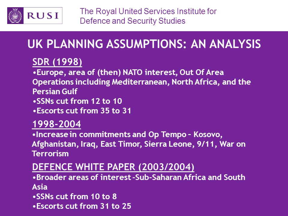 The Royal United Services Institute for Defence and Security Studies THE ROYAL NAVY'S RESPONSE `If you've got limited resources then you have to make judgements about what are the most important things.
