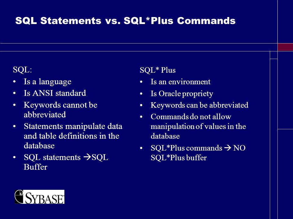 SQL Statements vs.