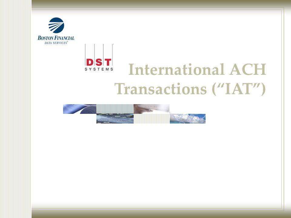 International ACH Transactions ( IAT )