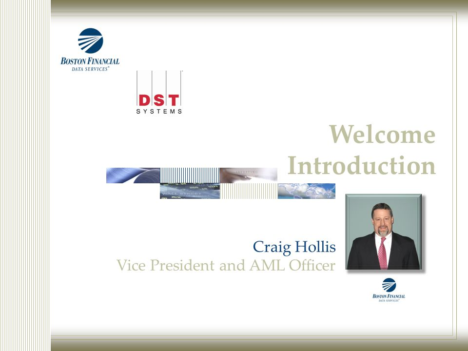 Welcome Introduction Craig Hollis Vice President and AML Officer