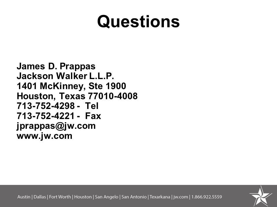 Questions James D. Prappas Jackson Walker L.L.P.