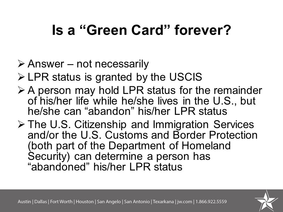 Is a Green Card forever.