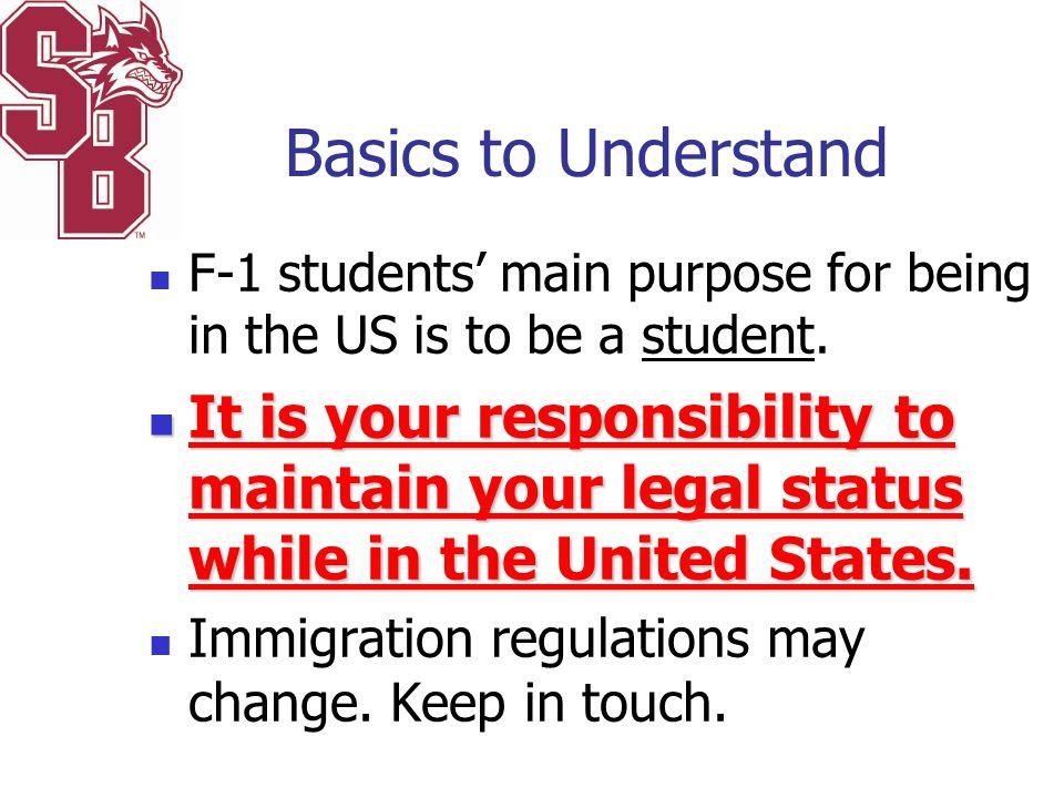 Important Immigration Documentation SEVIS Form I-20 PASSPORT VISA Form I-94 (small white card stapled into your passport)