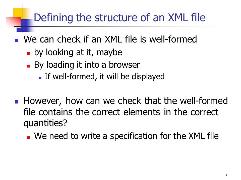 14 XML Schema continued XML Schema are more precise and therefore more complicated than DTDs They were designed to replace DTDs but DTDs are very well established, and simpler http://www.w3schools.com/schema