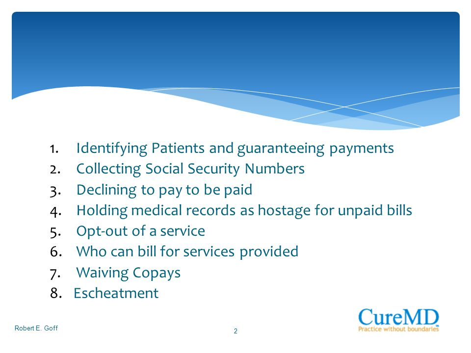 1.Identifying Patients and guaranteeing payments 2.Collecting Social Security Numbers 3.Declining to pay to be paid 4.Holding medical records as hosta
