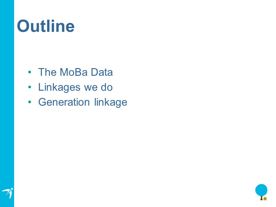 Outline The MoBa Data Linkages we do Generation linkage
