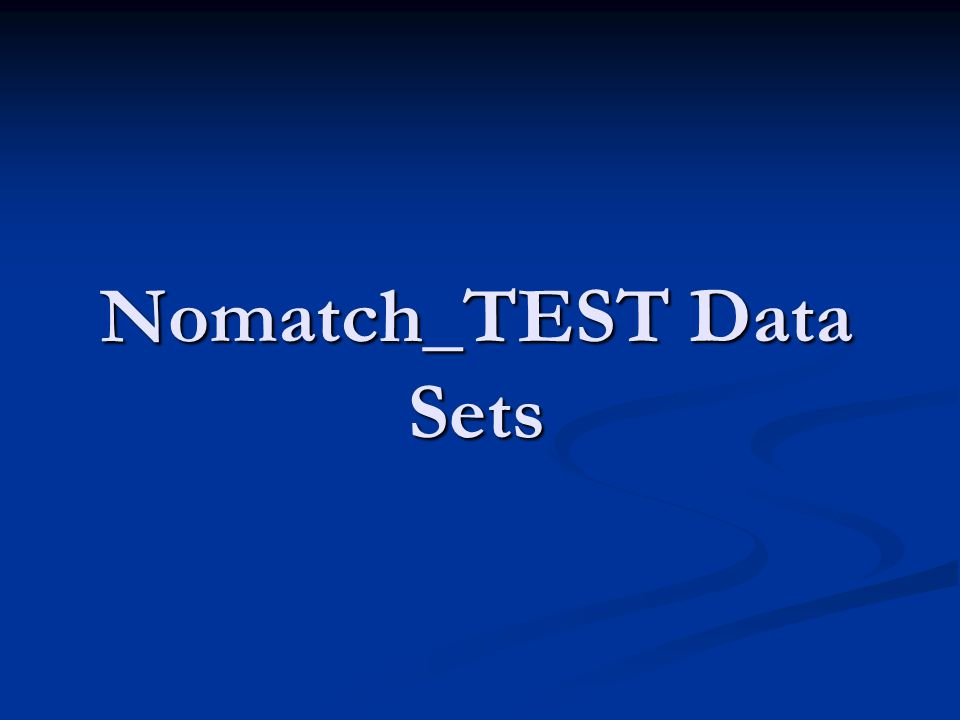 Nomatch_TEST Data Sets