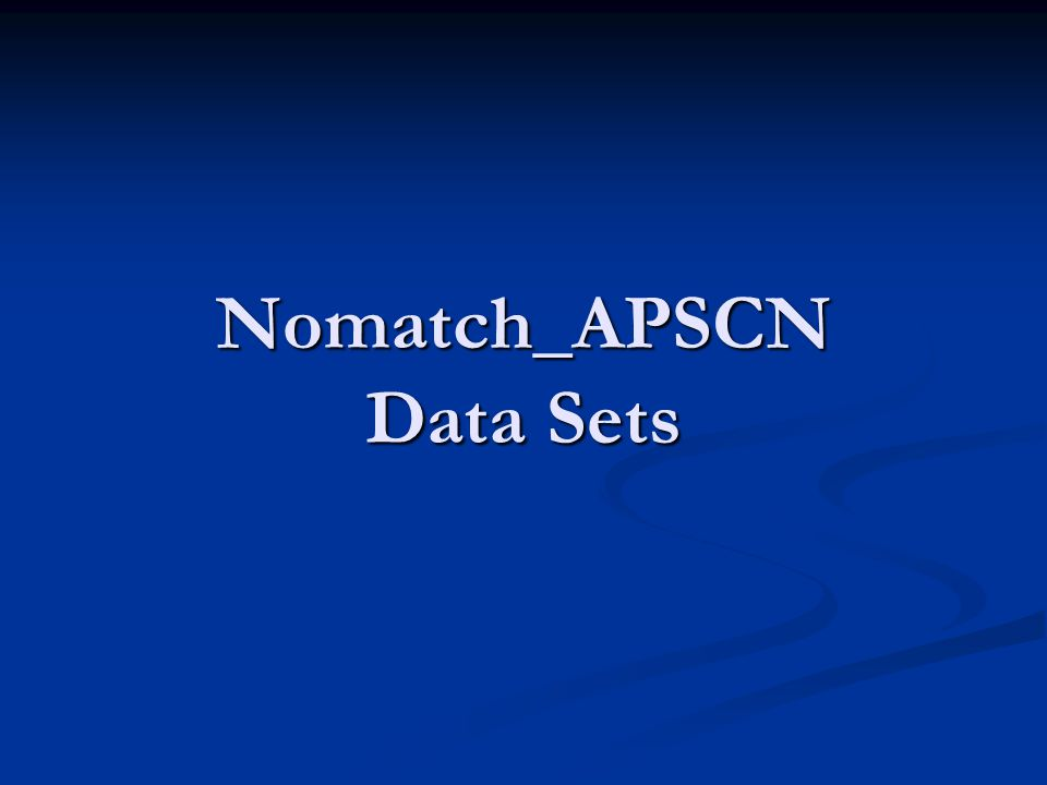 Nomatch_APSCN Data Sets
