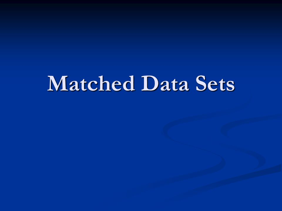 Matched Data Sets