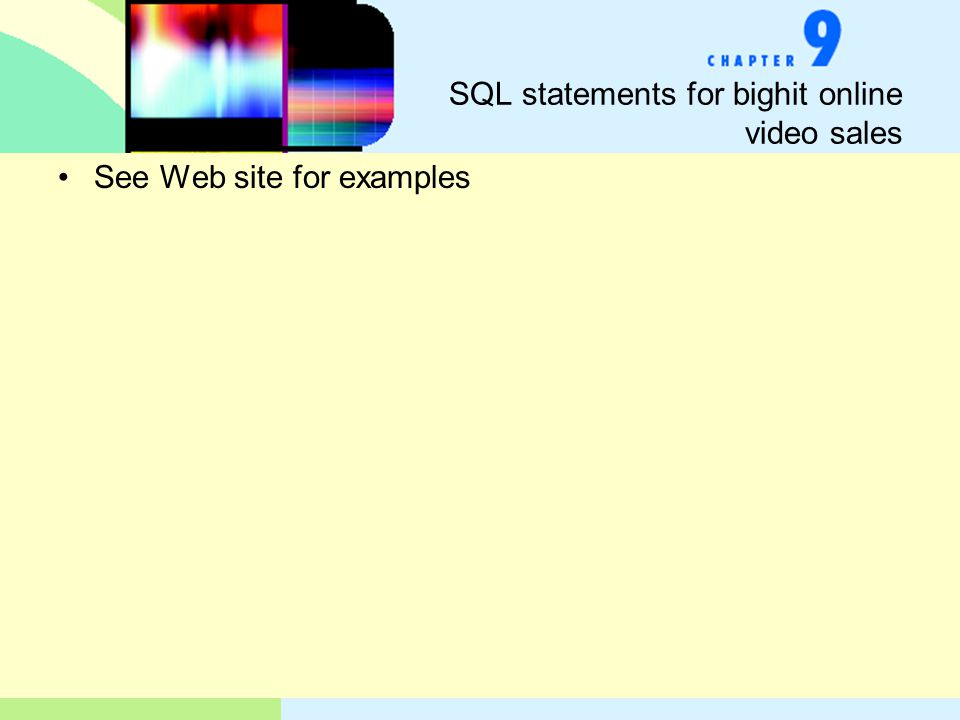 SQL statements for bighit online video sales See Web site for examples