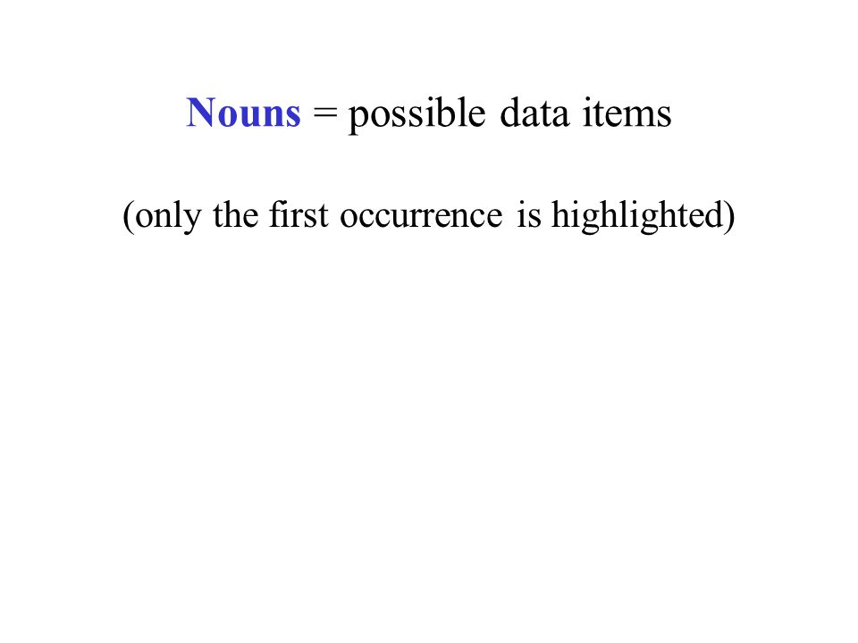 Nouns = possible data items (only the first occurrence is highlighted)