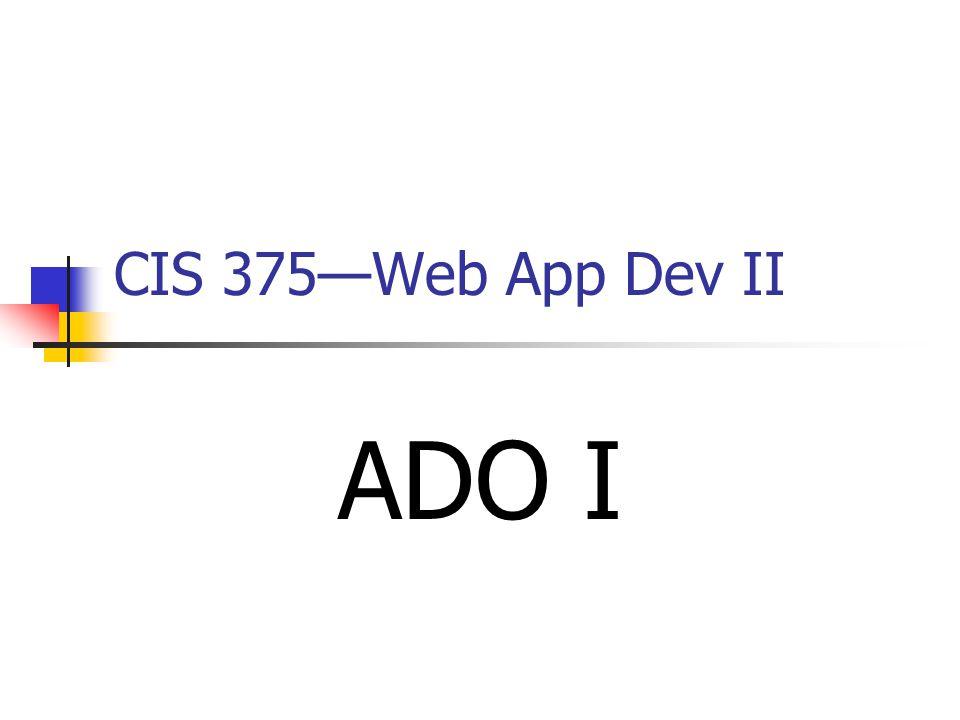 CIS 375—Web App Dev II ADO I