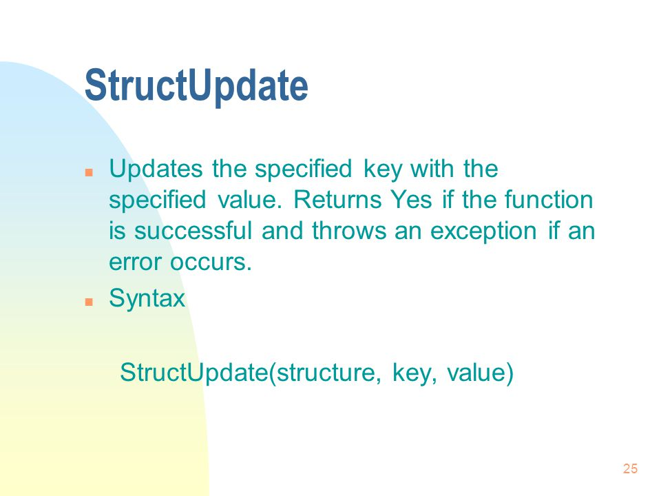 25 StructUpdate n Updates the specified key with the specified value.