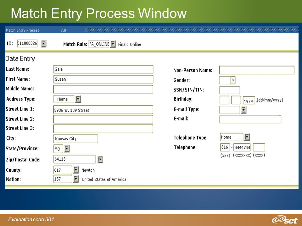 Evaluation code 304 Match Entry Process Window