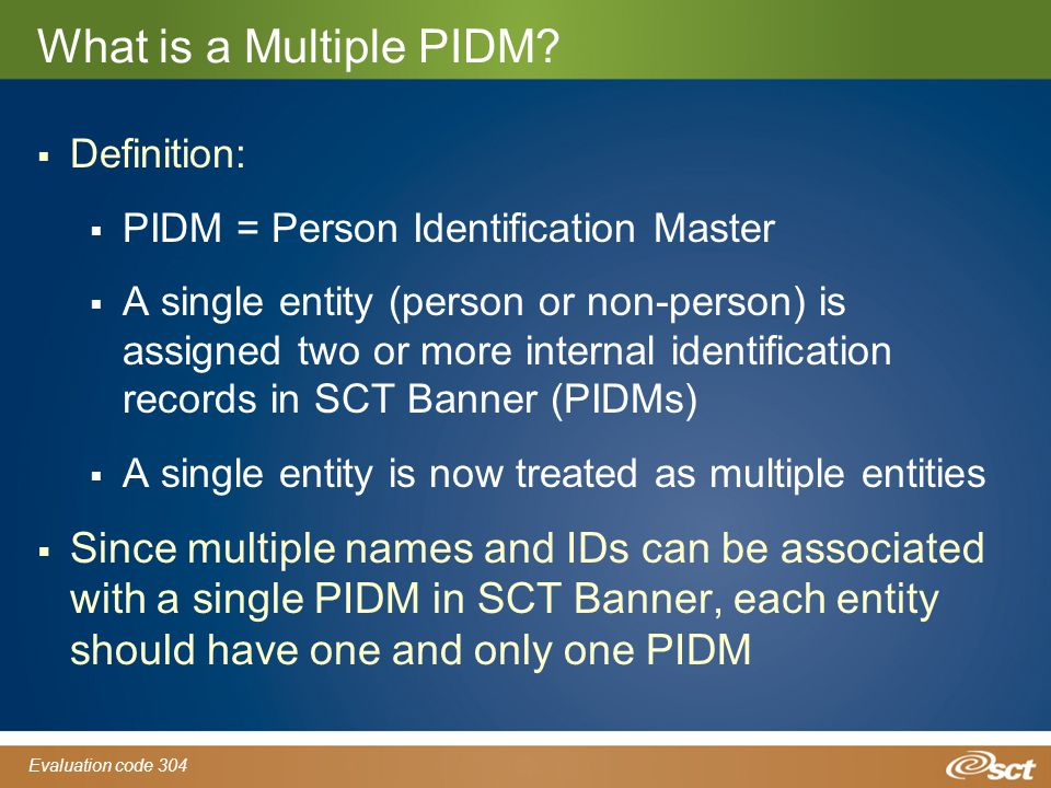Evaluation code 304 What is a Multiple PIDM.