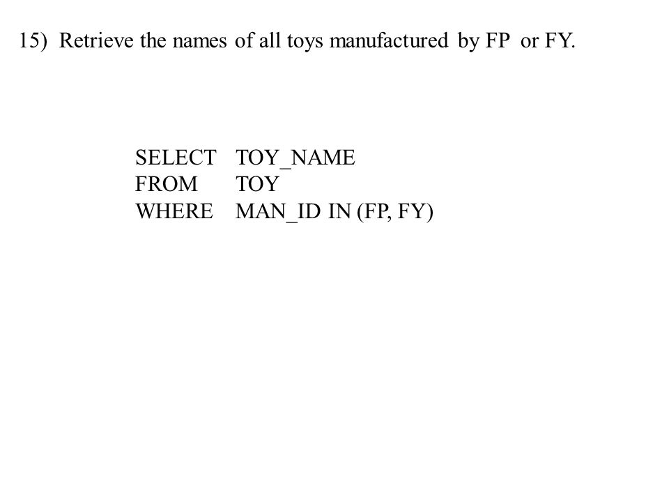 15) Retrieve the names of all toys manufactured by FP or FY.