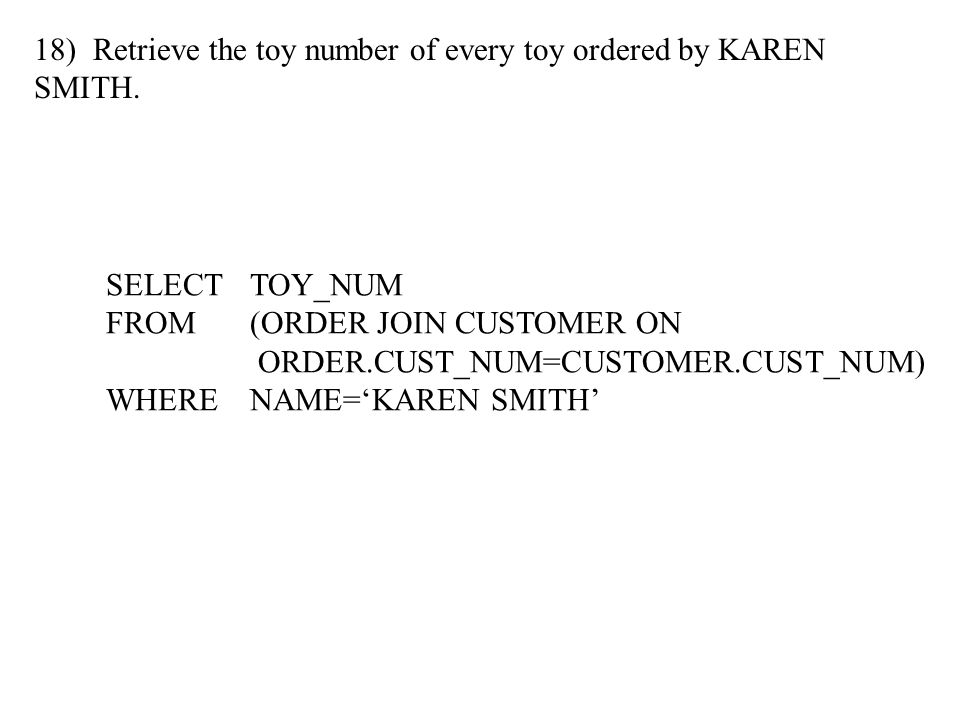 18) Retrieve the toy number of every toy ordered by KAREN SMITH.