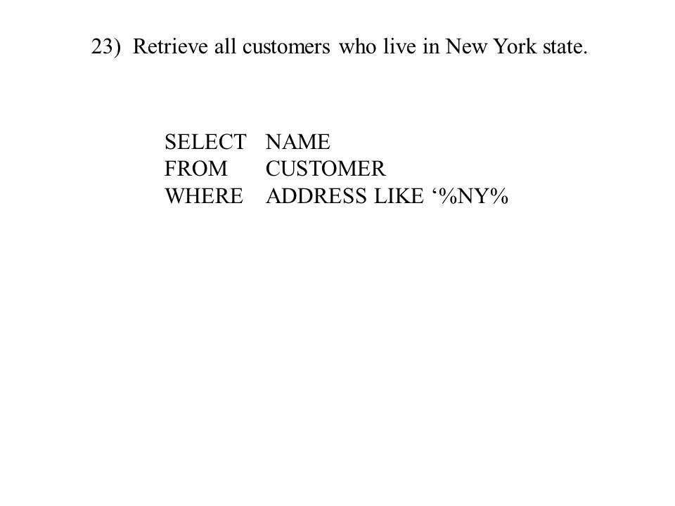 23) Retrieve all customers who live in New York state.