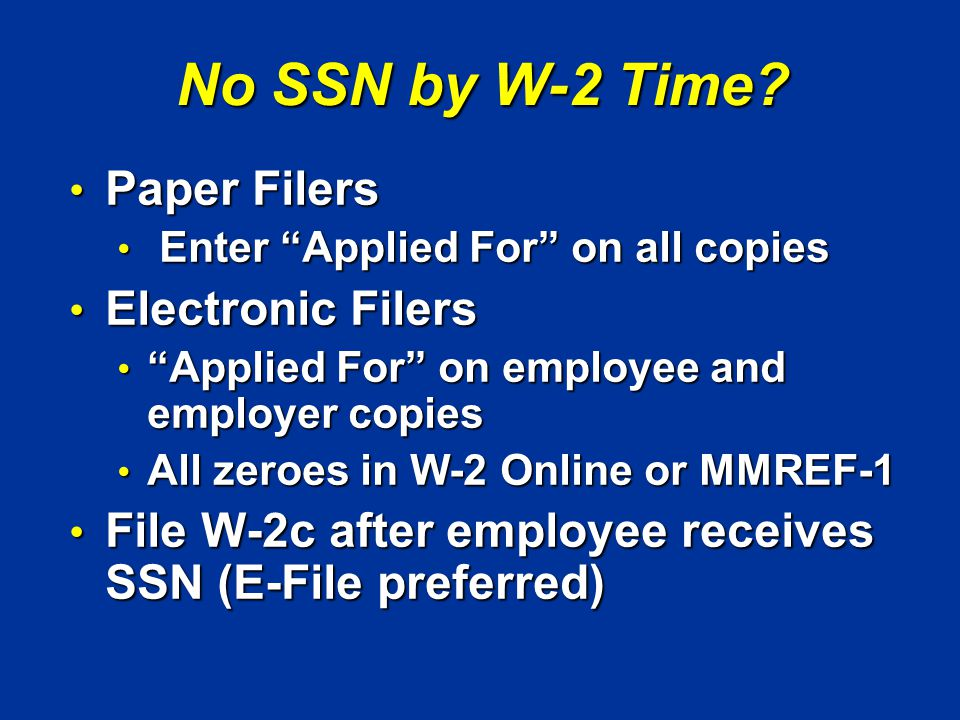 No SSN by W-2 Time.