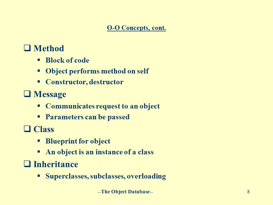 --The Object Database--8 O-O Concepts, cont.
