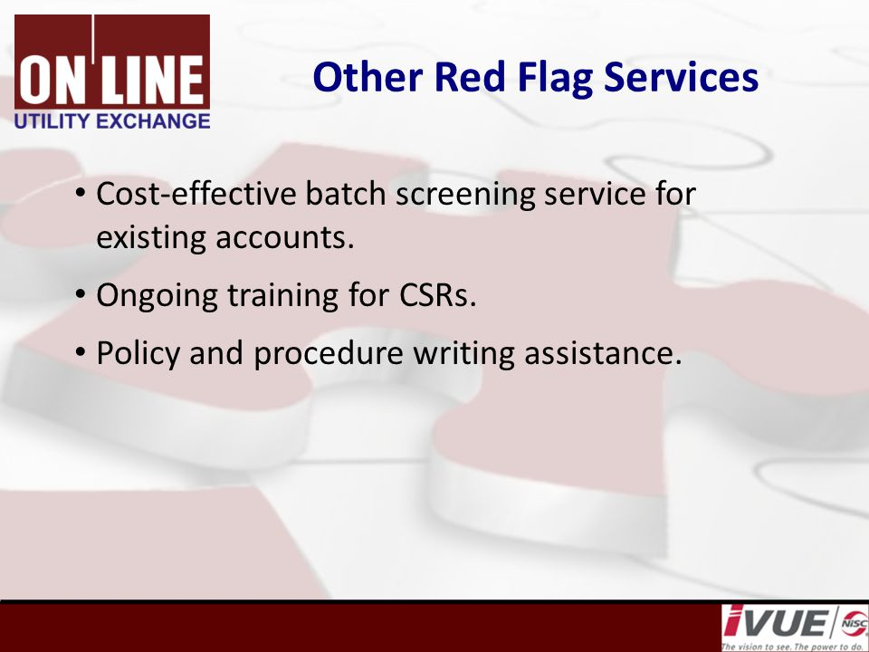 Other Red Flag Services Cost-effective batch screening service for existing accounts.