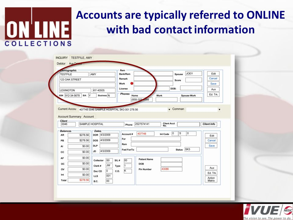 Accounts are typically referred to ONLINE with bad contact information