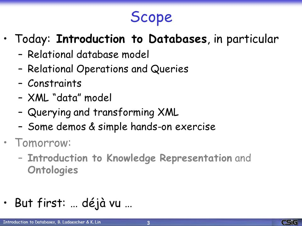 Introduction to Databases, B. Ludaescher & K. Lin 4