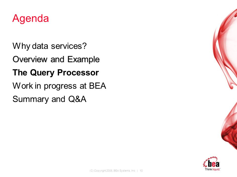 (C) Copyright 2006, BEA Systems, Inc | 10 Agenda Why data services.