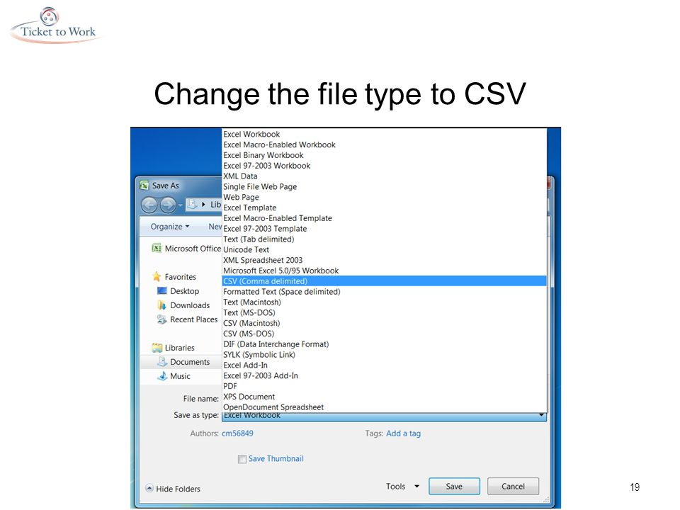 Change the file type to CSV 19