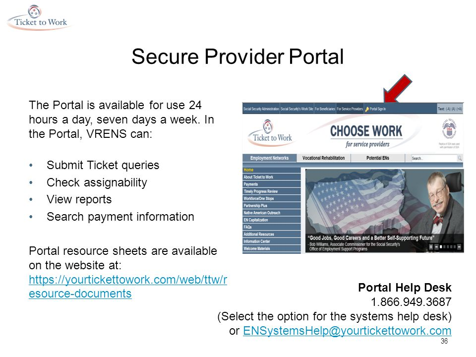 Secure Provider Portal The Portal is available for use 24 hours a day, seven days a week.