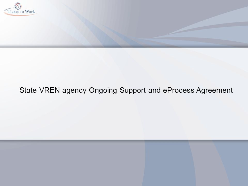 State VREN agency Ongoing Support and eProcess Agreement
