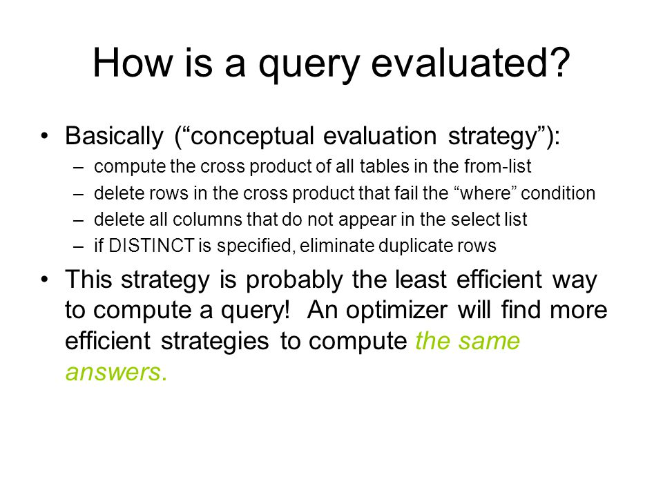 How is a query evaluated.