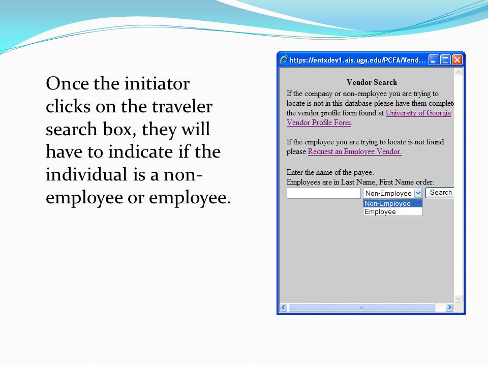 Once the initiator clicks on the traveler search box, they will have to indicate if the individual is a non- employee or employee.