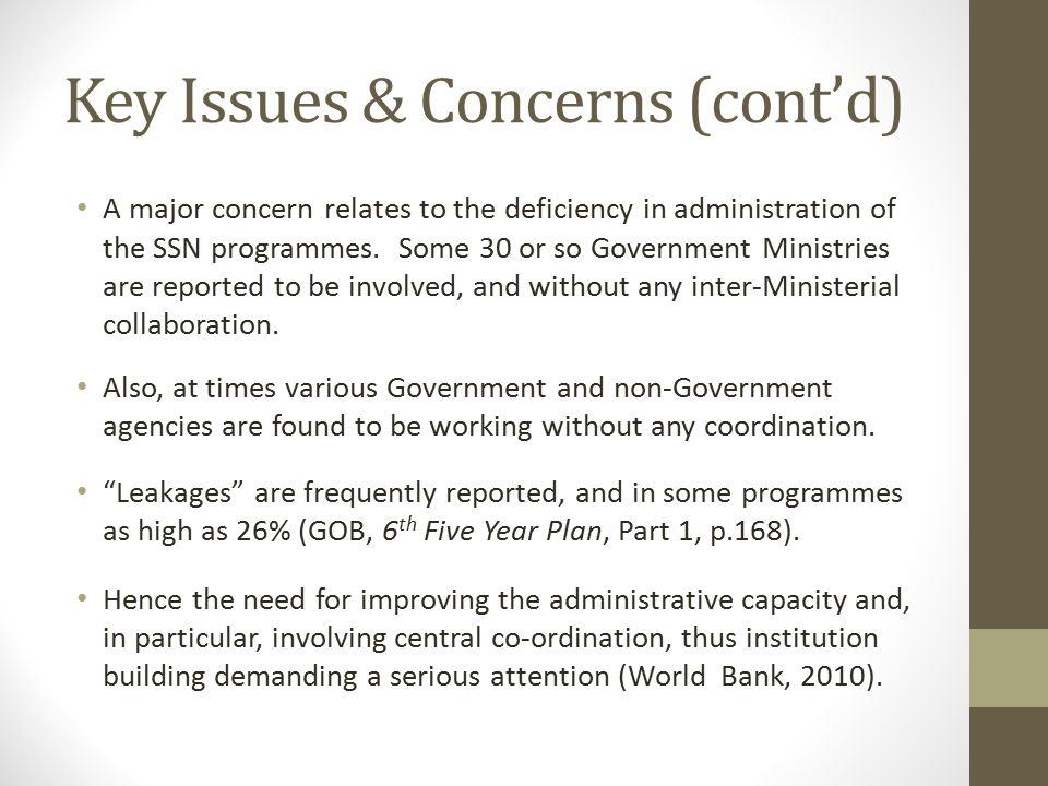 Key Issues & Concerns (cont'd) A major concern relates to the deficiency in administration of the SSN programmes. Some 30 or so Government Ministries