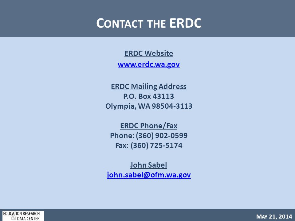 M AY 21, 2014 C ONTACT THE ERDC ERDC Website www.erdc.wa.gov ERDC Mailing Address P.O.