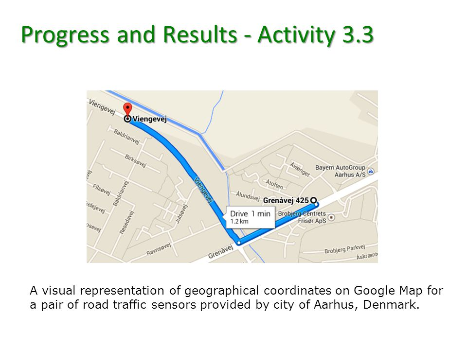 Progress and Results - Activity 3.3 A visual representation of geographical coordinates on Google Map for a pair of road traffic sensors provided by c