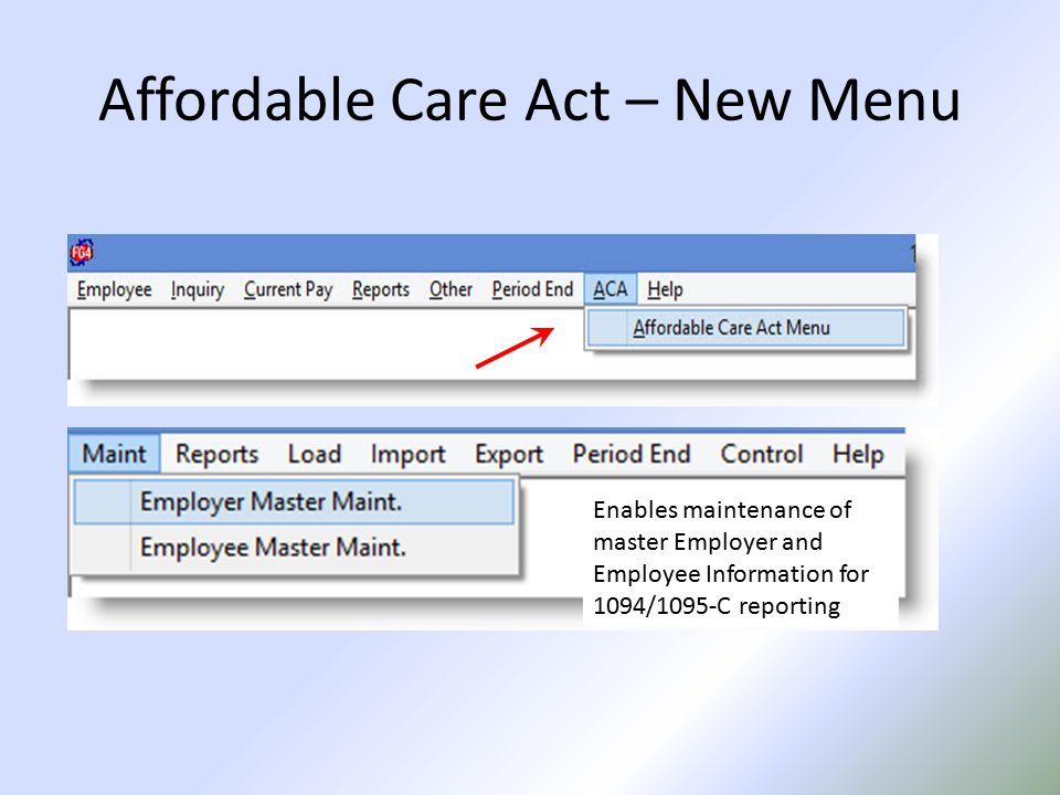 Affordable Care Act – New Menu Enables maintenance of master Employer and Employee Information for 1094/1095-C reporting