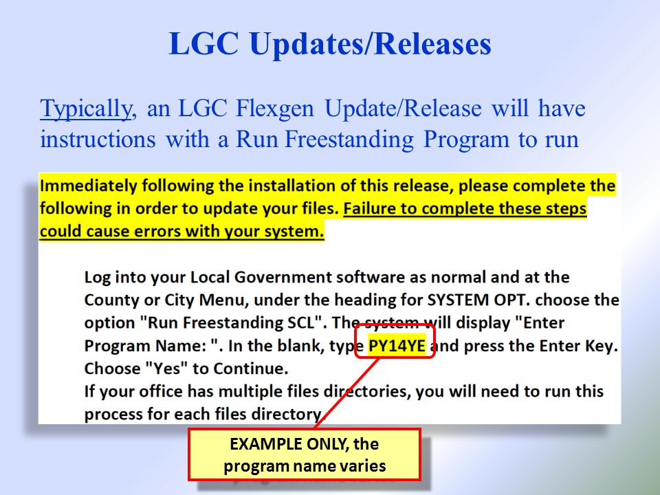 LGC Updates/Releases Typically, an LGC Flexgen Update/Release will have instructions with a Run Freestanding Program to run EXAMPLE ONLY, the program name varies